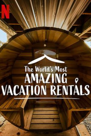 The Worlds Most Amazing Vacation Rentals Season 1